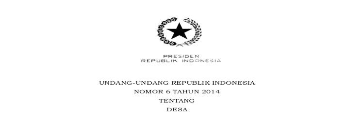 UU Desa | Undang-Undang Republik Indonesia Nomor 6 Tahun 2014 Tentang Desa